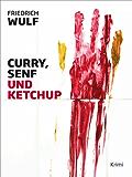 Curry, Senf und Ketchup