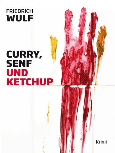 Buchseite und Rezensionen zu 'Curry, Senf und Ketchup' von Friedrich Wulf