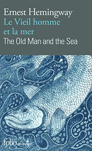 Le vieil homme et la mer/The Old Man and the Sea par Ernest Hemingway