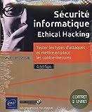 Sécurité informatique Ethical Hacking : Coffret en 2 volumes : Tester les types d'attaques et mettre en place les contre-mesures...