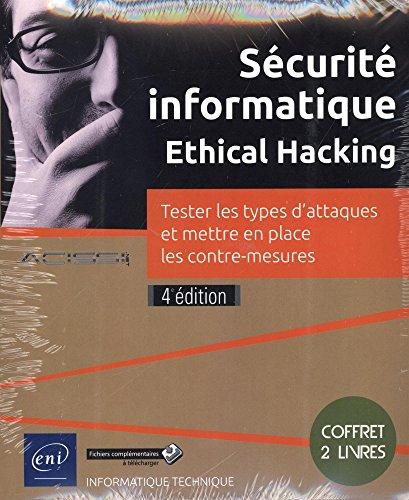 Sécurité informatique Ethical Hacking : Coffret en 2 volumes : Tester les types d'attaques et mettre en place les contre-mesures par Acissi