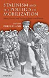 [(Stalinism and the Politics of Mobilization : Ideas, Power and Terror in Inter-war Russia)] [By (author) David Priestland] published on (March, 2007)