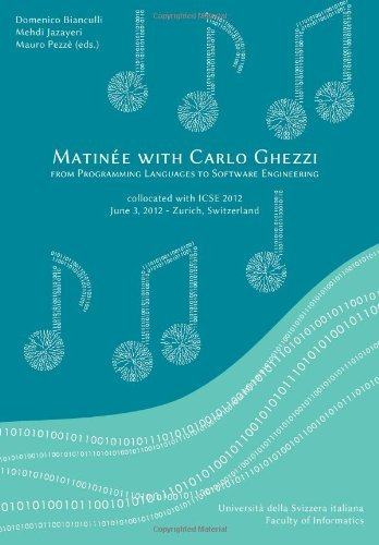 Matin??e with Carlo Ghezzi: from Programming Languages to Software Engineering by Domenico Bianculli (2012-06-03)