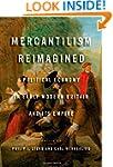 Mercantilism Reimagined: Political Ec...