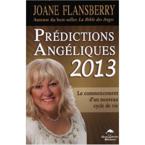 Prédictions Angéliques 2013 - Le commencement d'un nouveau cycle de vie de Joane Flansberry ( 14 novembre 2012 )