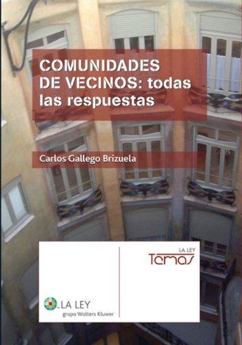 Comunidades de vecinos: todas las respuestas (Temas La Ley) por Carlos Gallego Brizuela