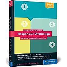 Responsive Webdesign: Responsive Webdesign - Konzepte, Techniken, Praxisbeispiele - das Standardwerk in der dritten Auflage
