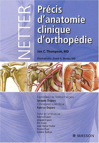 Précis d'anatomie orthopédique de Netter par Jon C. Thompson, Jacques Duparc