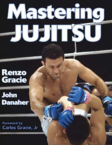 Mastering Jujitsu (Mastering Martial Arts Series) por Renzo Gracie
