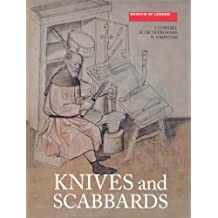 Knives and Scabbards (Medieval Finds from Excavations in London, Band 1)