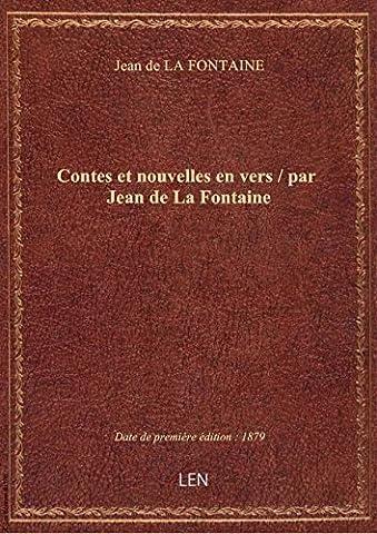 Contes et nouvelles en vers / par Jean de La