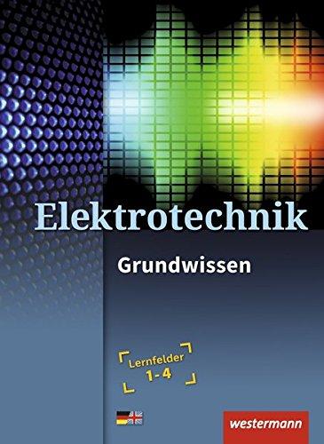 Elektrotechnik: Grundwissen Lernfelder 1-4: Schülerband
