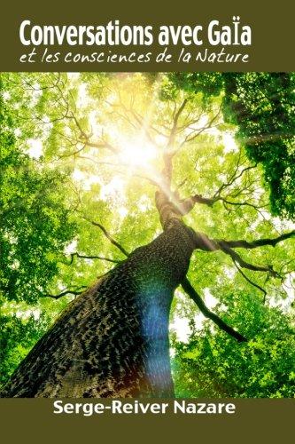Conversations avec Gaia: Et les consciences de la nature par Serge Reiver Nazare