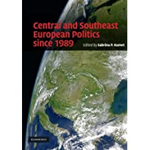 Central and Southeast European Politics since 1989 by Sabrina P. Ramet (2010-02-18)