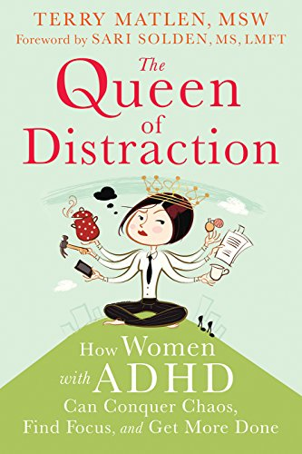 the-queen-of-distraction-how-women-with-adhd-can-conquer-chaos-find-focus-and-get-more-done