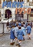 Paris aux couleurs des années 1950 - 100 photos de légende - édition bilingue français et anglais