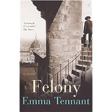 Felony by Emma Tennant (2003-11-06)