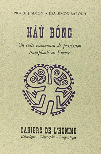 Hâù Bong. : Un culte vietnamien de possession implanté en France par Ida Simon-Barouh