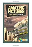 Amazing Pictures and Facts About Tsunamis: The Most Amazing Fact Book for Kids About Tsunamis