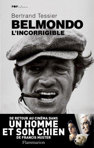 Belmondo l'incorrigible par Bertrand Tessier