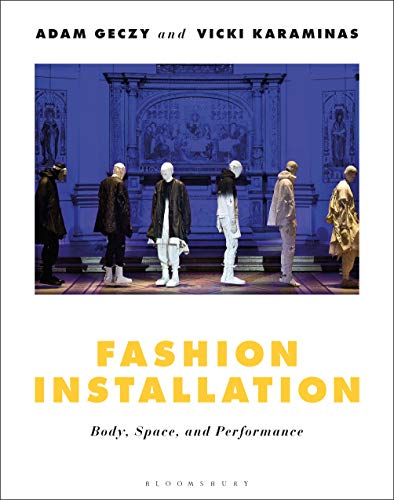 Fashion Installation: Body, Space, and Performance (English Edition)