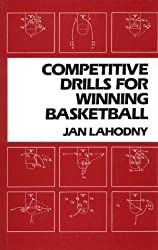 Competitive Drills for Winning Basketball by Jan Lahodny (1986-05-03)