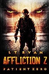 Affliction Z: Patient Zero: Volume 1 by L.T. Ryan (2013-04-04)