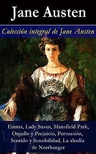 Colección integral de Jane Austen: Emma, Lady Susan, Mansfield Park, Orgullo y Prejuicio, Persuasión, Sentido y Sensibilidad, La abadía de Northanger par Jane Austen