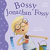 Bossy Jonathan Fossy (The Ever So Series)