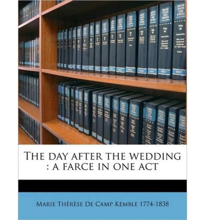 The Day After the Wedding: A Farce in One Act (Paperback) - Common
