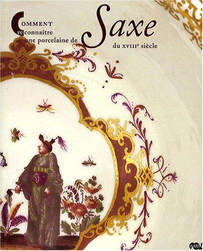 Comment reconnaître une porcelaine de Saxe du XVI...