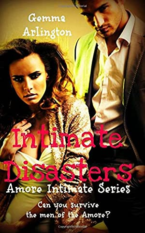 Intimate Disasters: Volume 7 (Amore Intimate Series)