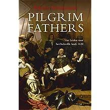 Pilgrim Fathers: Van Leiden naar het beloofde land, 1620