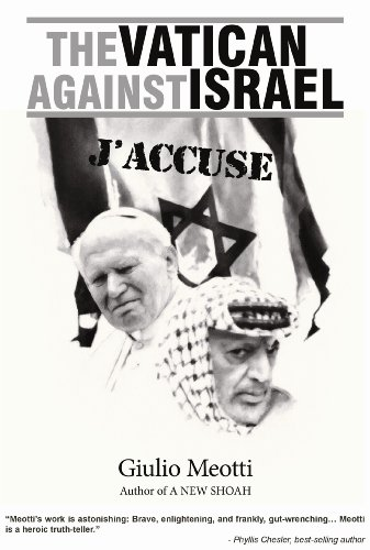 The Vatican Against Israel: J'ACCUSE