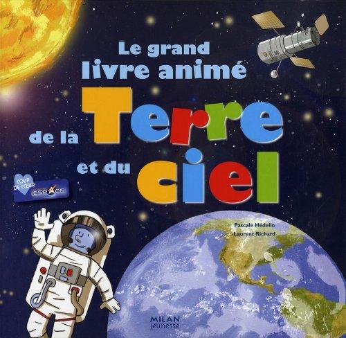 Le grand livre animé de la Terre et du ciel