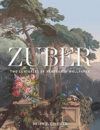 Zuber: Two Centuries of Panoramic Wallpaper -