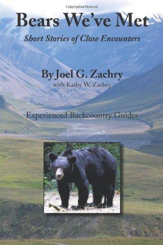 Bears We've Met: Short Stories of Close Encounters by Joel G. Zachry (2010-05-04)