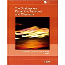 The Stratosphere: Dynamics, Transport, and Chemistry (Geophysical Monograph Series) (2010-01-01)