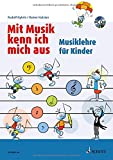 Mit Musik kenn ich mich aus: Musiklehre für Kinder - überarbeitete Fassung. Band 1. Ausgabe mit CD.