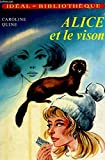 Alice et le vison (Idéal-bibliothèque)