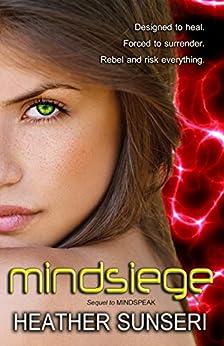 Mindsiege (The Mindspeak Series Book 2) (English Edition) von [Sunseri, Heather]