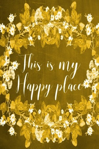 chalkboard-journal-this-is-my-happy-place-yellow-100-page-6-x-9-ruled-notebook-inspirational-journal