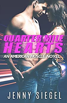 Quarter Mile Hearts (An American Muscle Novel Book 1) by [Siegel, Jenny]