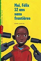 Moi, Félix, 12 ans, sans frontières: T.3