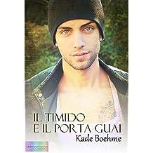 Il timido e il porta guai (Italian Edition)