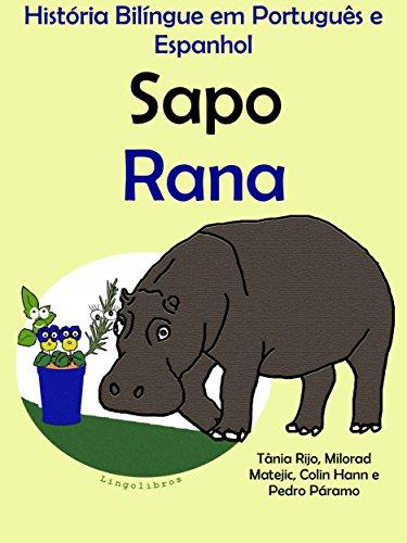 História Bilíngue em Português e Espanhol: Sapo — Rana (Série