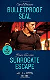 Bulletproof Seal: Bulletproof SEAL (Red, White and Built) / Surrogate Escape (Apache Protectors: Wolf Den) (Mills & Boon Heroes)