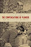 The Compensations of Plunder: How China Lost Its Treasures (Silk Roads) - Justin M. Jacobs