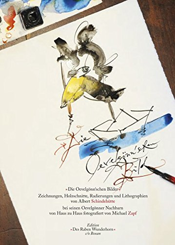 Die Oevelgönn'schen Bilder, Zeichnungen, Holzschnitte, Radierungen und Lithographien von Albert Schindehütte: Bei seinen Oevelgönner Nachbarn von Haus zu Haus fotografiert von Michael Zapf (Bilder Radierung,)