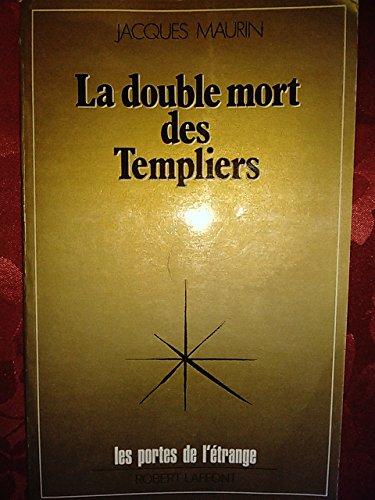 DOUBLE MORT DES TEMPLIERS